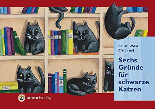 9783905945331: Sechs Gr�nde f�r schwarze Katzen