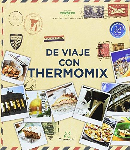 DE VIAJE CON THERMOMIX: VORWERK THERMOMIX
