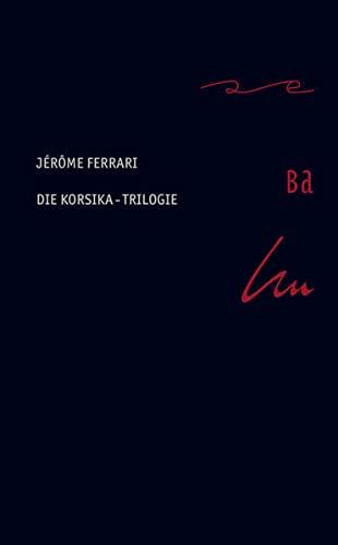 Die Korsika-Trilogie im Schuber: Jérôme Ferrari