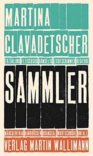 9783905969344: SAMMLER: Erz�hlung [Taschenbuch] by Clavadetscher, Martina