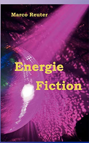 Energie Fiction: Marco Reuter