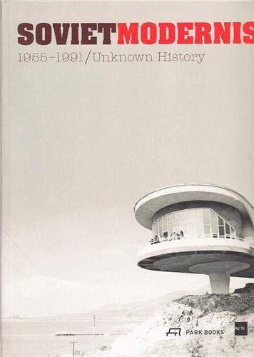 Soviet Modernism 1955-1991: Unknown History: Katharina Ritter; Ekaterina