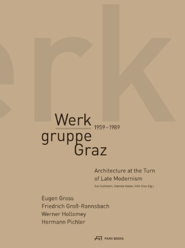 9783906027289: Werkgruppe Graz 1959 -1989: Architecture at the Turn of Late Modernism