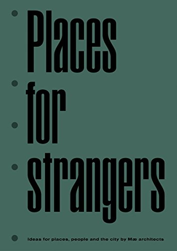 Places for Strangers: mae Architects