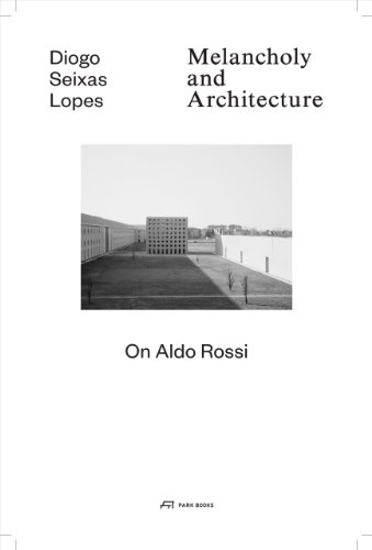 9783906027470: Melancholy and Architecture : On Aldo Rossi