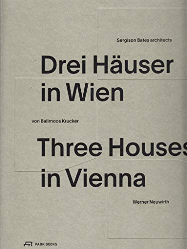 Three Houses in Vienna: Residential Buildings by Werner Neuwirth, Krucker von Ballmoos, Sergison ...