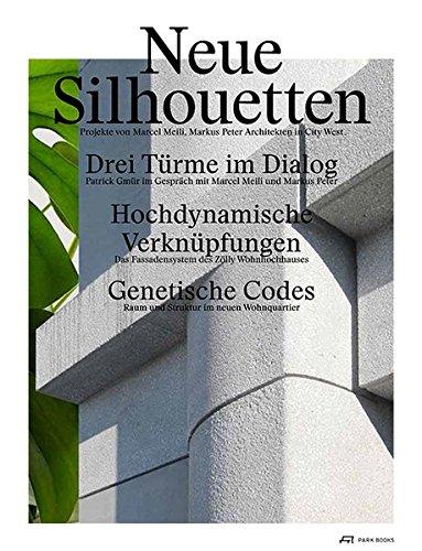 Neue Silhouetten: Marcel Meili (author),
