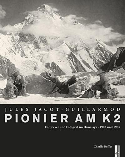 Pionier am K2 - Jules Jacot-Guillarmod: Charlie Buffet