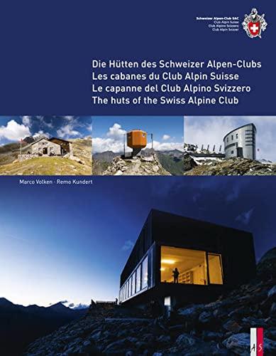 The huts of the Swiss Alpine Club - Die Hutten des Schweizer Alpen-Clubs - Les cabanes du Club ...