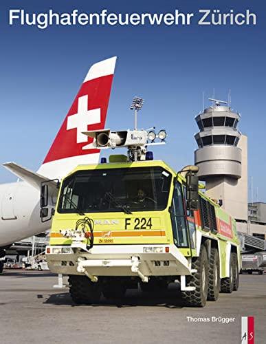 Flughafenfeuerwehr Zürich: Thomas Brügger