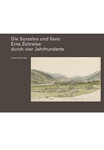 Die Surselva und Ilanz: André Schenker-Nay