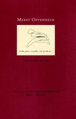 Aufzeichnungen 1928 - 1985. Träume. Herausgegeben von Christiane Meyer-Thoss. - Oppenheim, Meret