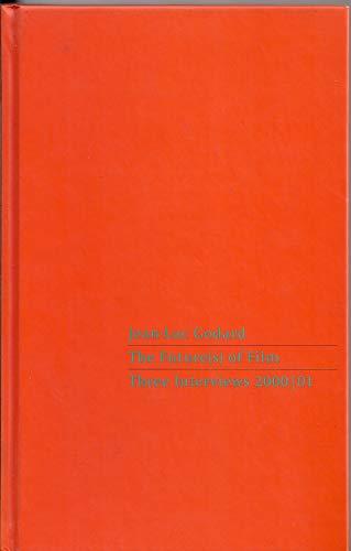 Future(s) of Film Three Interviews 2000/01: Godard, Jean-Luc