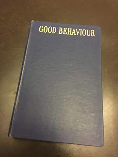 9783906166650: GOOD BEHAVIOUR being a study of certain types of civility
