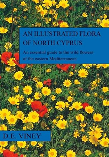 An illustrated Flora of North Cyprus: An: Deryk Viney