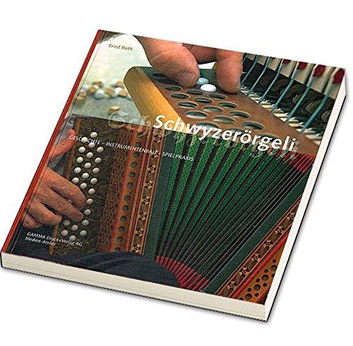 9783906200231: Schwyzerörgeli: Geschichte - Instrumentenbau - Spielpraxis by Roth, Ernst