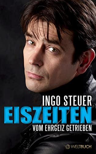 EISZEITEN - Vom Ehrgeiz getrieben - Ingo Steuer