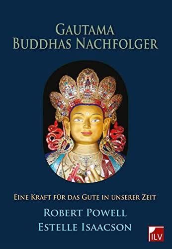 Gautama Buddhas Nachfolger: Powell, Robert /