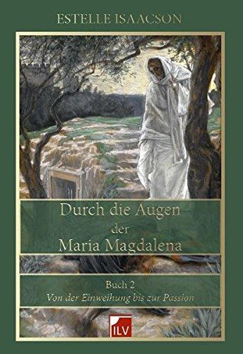 Durch die Augen der Maria Magdalena. Buch.2: Isaacson, Estelle /