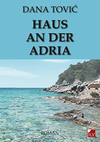 Haus an der Adria: Tovic, Dana