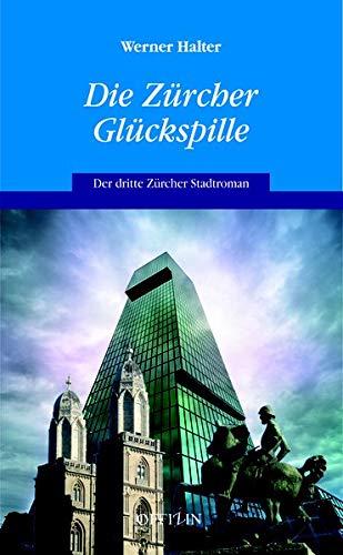 9783906276243: Die Zürcher Glückspille: Der dritte Zürcher Stadtroman
