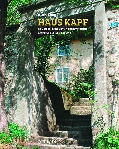 9783906276458: Haus Kapf: Zu Gast bei Erika Burkart und Ernst Halter - Erinnerungen in Wort und Bild