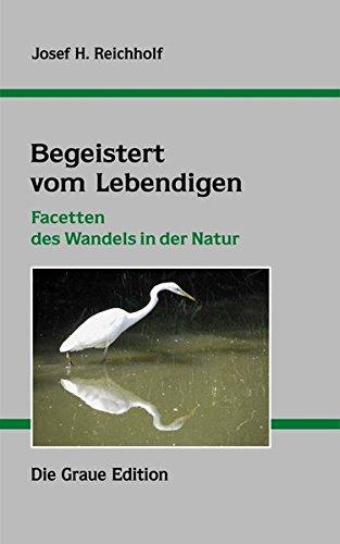 9783906336626: Begeistert vom Lebendigen: Facetten des Wandels in der Natur