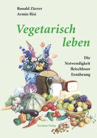 9783906347431: Vegetarisch leben.
