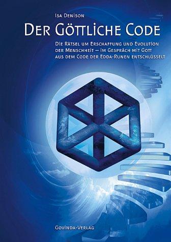 9783906347707: Der göttliche Code: Band 1: Die Rätsel um Erschaffung und Evolution der Menschheit - aus dem Code der Edda-Runen entschlüsselt