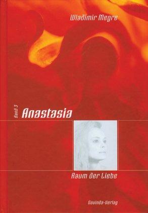 Anastasia. Raum der Liebe Bd. 3: Megre, Wladimir::