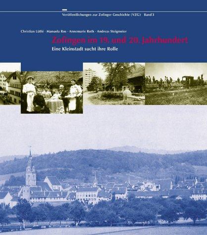Zofingen Im 19. Und 20. Jahrhundert -: Lüthi - Ros