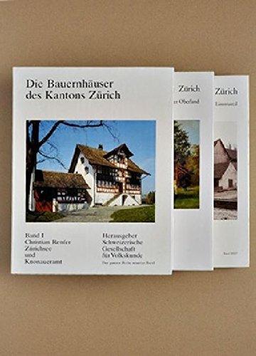 Die Bauernhäuser des Kantons Zürich. Bände 1 bis 3 Schweizerische Gesellschaft für Volkskunde