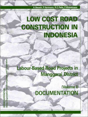 Low Cost Road Construction in Indonesia, Volume: P. Hartmann, A.