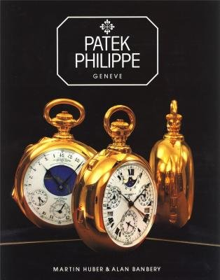Patek Philippe. Geneve.: Martin Huber &