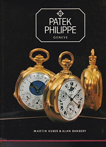 Patek Philippe: Geneve (English and French Edition): Huber, Martin,Banbery, Alan