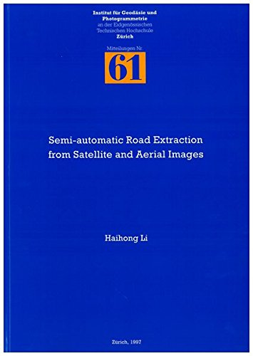 9783906513966: Semi-Automatic Road Extraction from Satellite and Aerial Images (Mitteilungen)