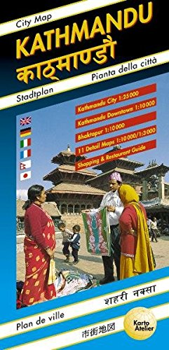 9783906593012: Kathmandu City Map: Kathmandu City 1:25000, Kathmandu Downtown 1:10000, Bhaktapur 1:10000, 11 Detail Maps 1:10000/1:3000, Shopping & Restaurant Guide. ... Engl., Dt., Ital., Franz., Nepali, Japanisch