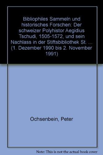 Bibliophiles Sammeln und historisches Forschen: Der Schweizer: Ochsenbein, Peter: