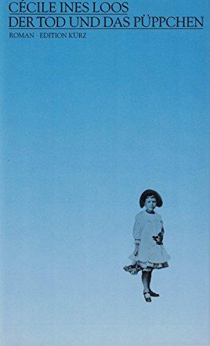 Der Tod und das Püppchen. Roman - Loos, Cécile Ines