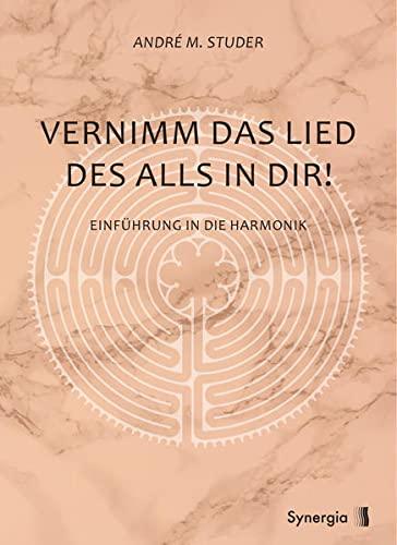 Vernimm Das Lied Des Alls In Dir!: Studer, Andre M.;