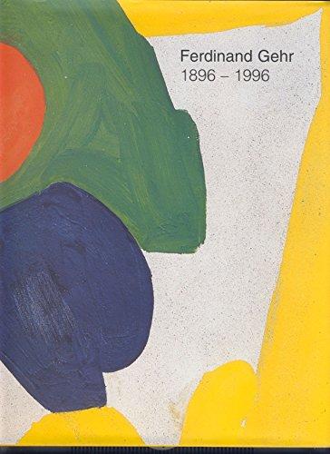Ferdinand Gehr 1896-1996 Wäspe, Roland; Molder, Jorge; Zelger, Franz; Baumann, Felix A; ...