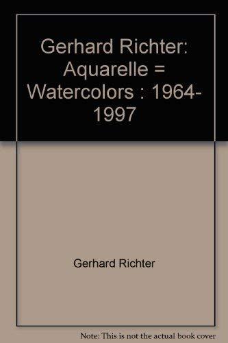 Gerhard Richter: Aquarelle /Watercolors 1964-1997.: Richter, Gerhard.