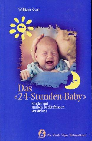 """9783906675046: Das """"24-Stunden-Baby"""": Kinder mit starken Bedürfnissen verstehen"""