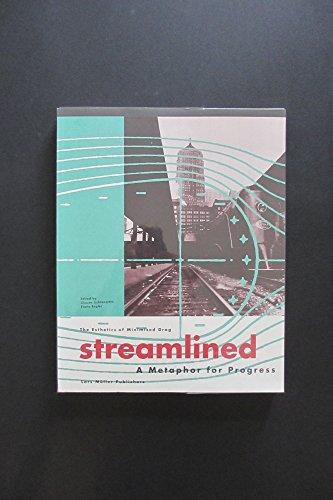 9783906700717: Streamlined: A Metaphor for Progress: The Esthetics of Minimized Drag