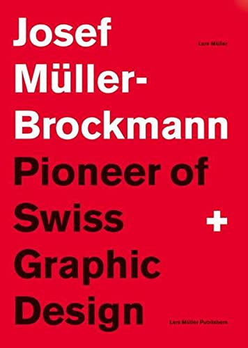 9783906700892: Joseph Muller-Brockmann: Pioneer of Swiss Graphic Design