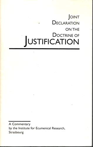 9783906706542: Joint declaration on the doctrine of justification: A commentary by the Institute for Ecumenical Research, Strasbourg