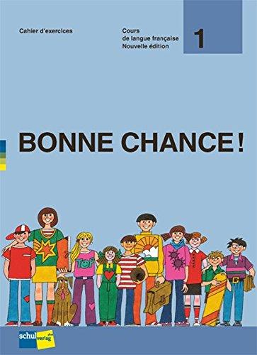 9783906721521: Bonne Chance! 1, Etapes 1-12: Cahier d'exercices - 5.+6. Schuljahr by Kessler...