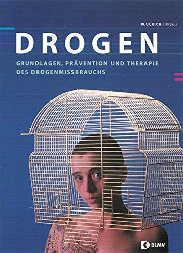 9783906721774: Drogen: Grundlagen, Pr�vention und Therapie des Drogenmissbrauchs