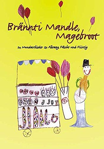 9783906742670: Brännti Mandle, Magebroot. Für Kinder von 2 bis 10 Jahren: Brännti Mandle, Ma...