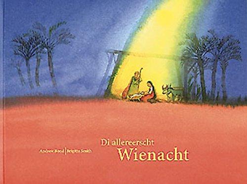 9783906744544: Di allereerscht Wienacht: D Wienachtsgschicht verzelt, 1. bis 3. Schuljahr. Mundart-Ausgabe